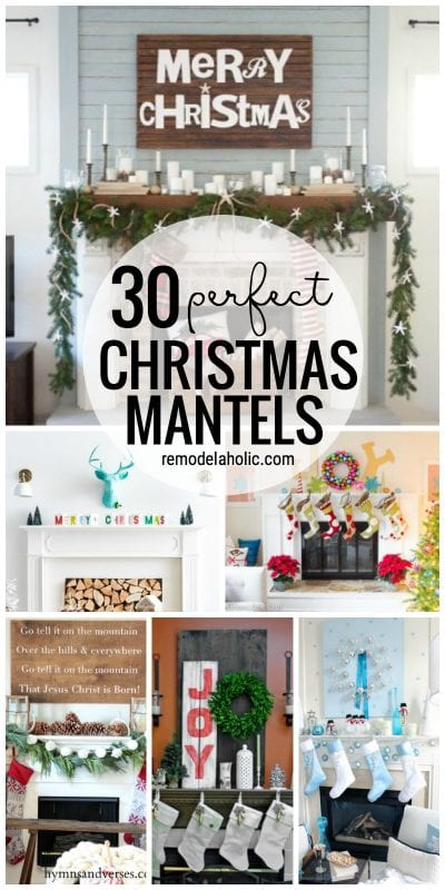 Get Ready To Decorate Your Fireplace Mantel For Christmas So May Fun And Unique Ideas In This List Of 30 Perfect Holiday Mantels Featured On Remodelaholic.com