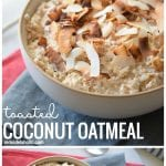 The Perfect Healthy And Sweet Breakfast Idea Toasted Coconut Oatmeal Via Thebensonstreet Com