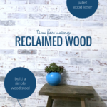 Tips For Reclaimed Wood Projects, Pallet Wood Letter, Reclaimed Wood Stool DIY Step Stool, Remodelaholic