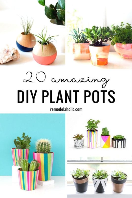 Show off your plants in style with one of these 20 Amazing DIY Plant Pots Remodelaholic.com