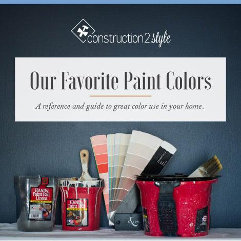Construction2style, Favorite Paint Colors