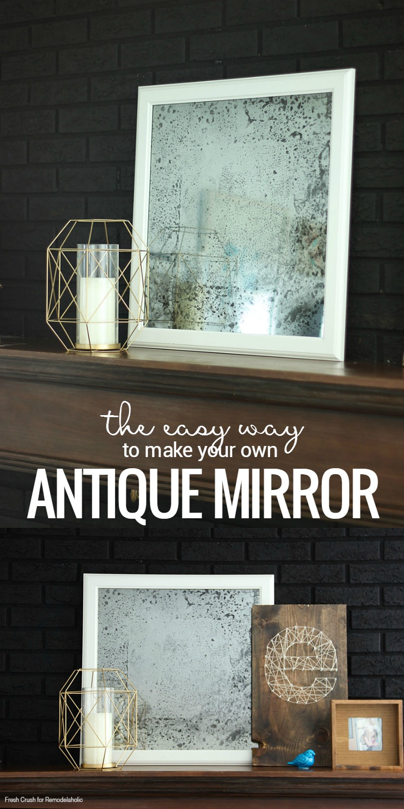 Remodelaholic The Easiest Technique To Make A Diy Antique Mirror