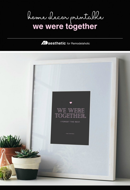 We Were Together Walt Whitman Quote About Love, Home Decor Printable #remodelaholic