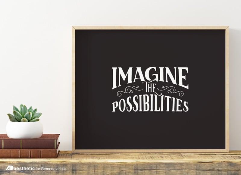 Remodelaholic Free Printable Imagine The Possibilities