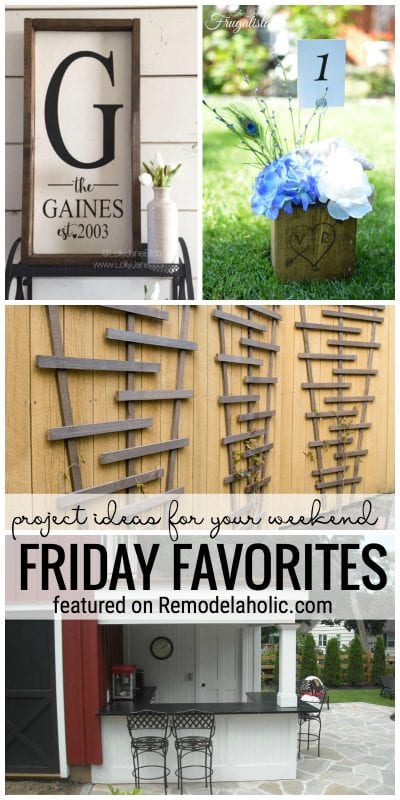 Looking For Some Ideas To Keep Busy This Weekend Here Are A Bunch Of Project Ideas For Your Weekend Featured In Our Friday Favorites On Remodelaholic.com
