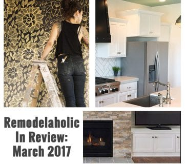 Remodelaholic in Review: March 2017