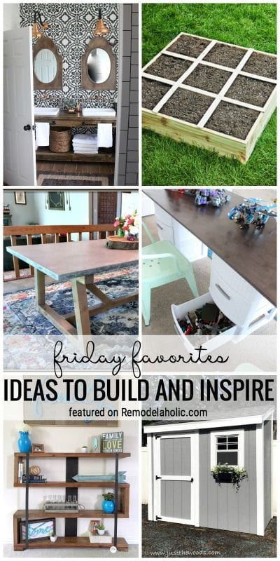Friday Favorites Our Best Ideas To Build And Inspire Featured On Remodelaholic.com