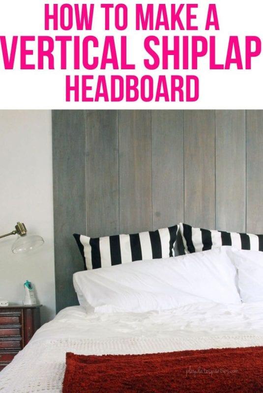 How To Make A Vertical Shiplap Headboard Ft