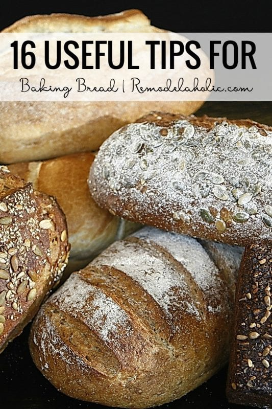 Learn how to bake bread with these 16 Useful Tips For Baking Bread Featured On Remodelaholic.com