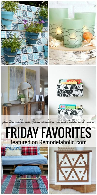 Planter Wall, Sea Glass Candles, Console Tables And More Featured On Friday Favorites At Remodelaholic.com