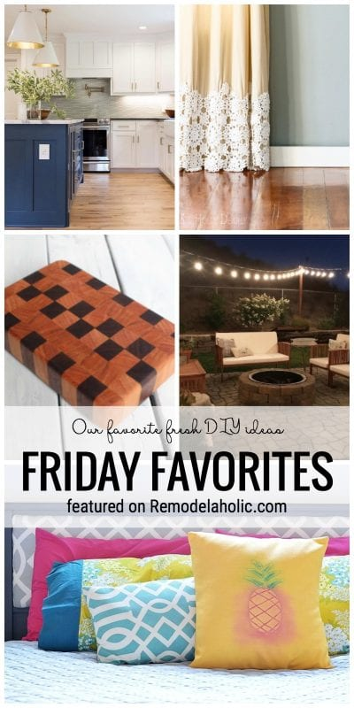 Our Favorite Fresh DIY Ideas Feature On Remodelaholic.com For Friday Favorites