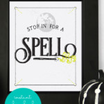 Instant Download, Halloween Printable Decor, Stop In For A Spell, 4 Art Print Sizes, AD Aesthetic For Remodelaholic