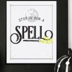 Magic Halloween Printable, Stop In For A Spell, 4 Art Print Sizes, AD Aesthetic For Remodelaholic