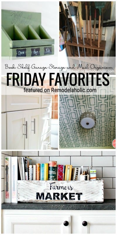 Book Shelf Garage Storage and Mail Organizer and more inspiring us for Friday Favorites featured on Remodelaholic.com
