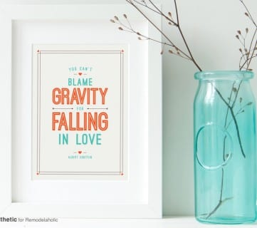 Free Valentine Art Printable: You Can't Blame Gravity for Falling in Love