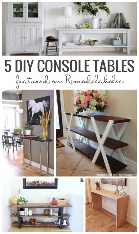 5 DIY Console Tables Featured On Remodelaholic