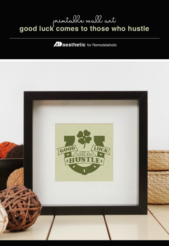 St. Patrick's Day Printable Wall Art, Good Luck Comes To Those Who Hustle, AD Aesthetic For Remodelaholic