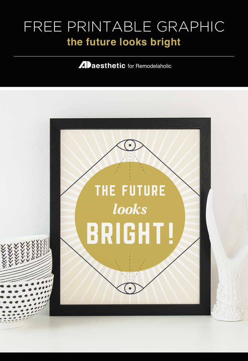 Keep a positive outlook and dream big dreams with this free printable reminder that the future looks bright! Available in 3 sizes for easy at-home printing and framing. #remodelaholic #freeprintableartcollection