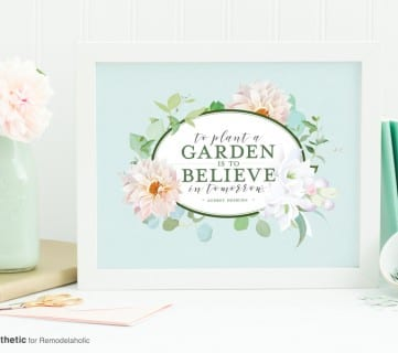 Free Floral Printable Quote: To Plant a Garden is to Believe in Tomorrow