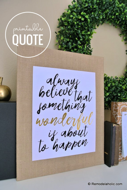 Black And White Art Gold Printable Quote, Always Believe That Something Wonderful Is About To Happen #remodelaholic