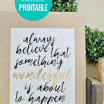 Black And White Art Quote Printable, Always Believe Something Wonderful Is About To Happen, Remodelaholic