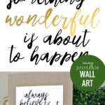 Printable Black And White Wall Art Quote, Always Believe Something Wonderful Is About To Happen, Remodelaholic