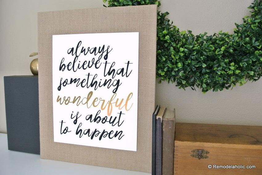 Printable Quote: Always Believe Something