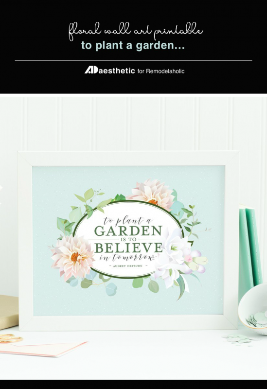Printable Wall Art, Printable Quote Audrey Hepburn, To Plant A Garden Is To Believe In Tomorrow, AD Aesthetic For Remodelaholic