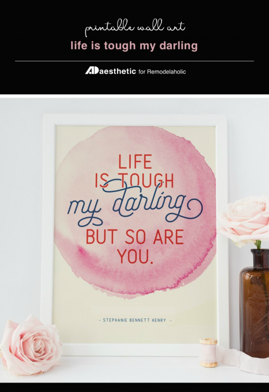 Printable Wall Art Quote Life Is Tough My Darling But So Are You AD Aesthetic For Remodelaholic
