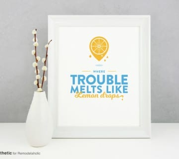 Free Printable Graphic Trouble Melts Like Lemon Drops AD Aesthetic For Remodelaholic • Horizontal
