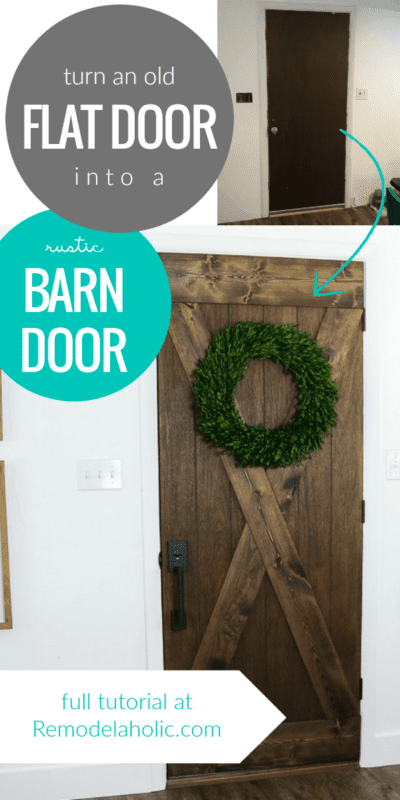 Turn An Old Basic Flat Door Into A Rustic Wood Barn Door For Just $25! #remodelaholic