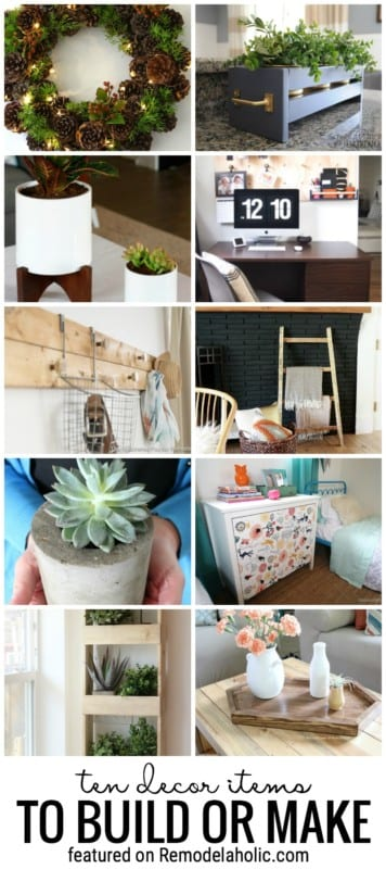 Add A New Look To Your Decor With One Of These Ten Inspiring Decor Items To Build Or Make Featured On Remodelaholic.com