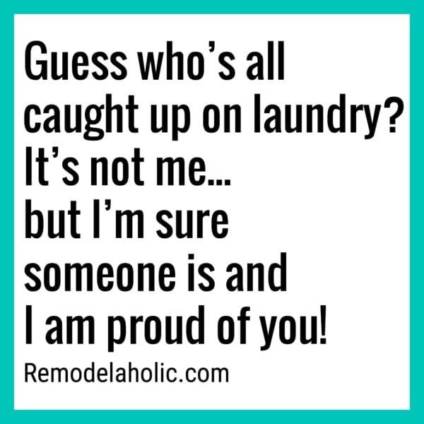 Caught Up On Laundry Meme Remodelaholic.com