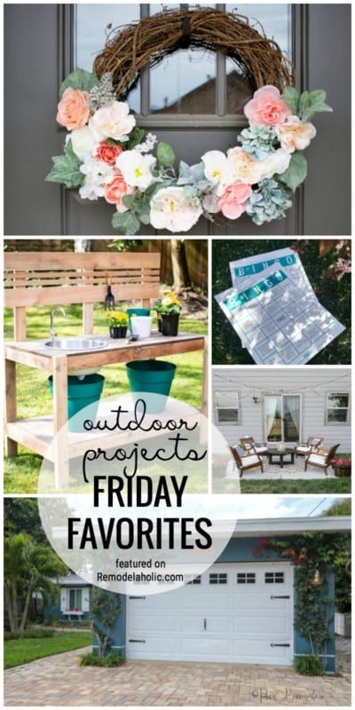 We Are Ready To Get Working Outdoors. Our Favorite Outdoor Projects To Spruce Up Your Home And Yard For Spring And Summer Featured On Friday Favorites For Remodelaholic.com