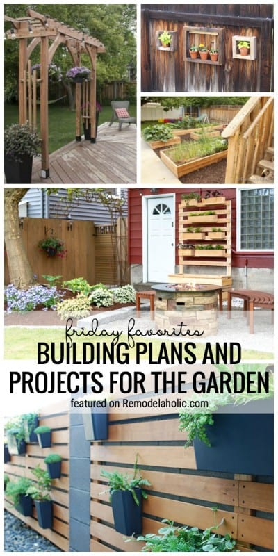 Create A Beautiful Outdoor Space You Love With These DIY Projects And Building Plans For The Garden Featured On Remodelaholic.com For Friday Favorites