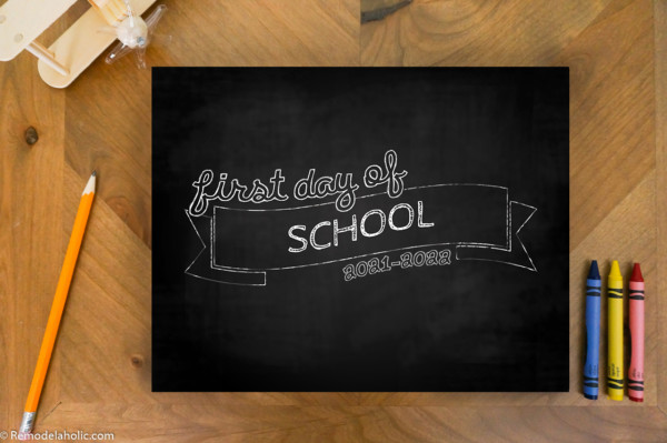 Chalkboard First Day Of School Sign Printable 2021 2022, Remodelaholic