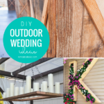 Diy Outdoor Wedding Ideas For Decorations You Can Build Yourself On A Budget Remodelaholic